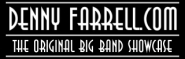 DennyFarrell.com - The Original Big Band Showcase